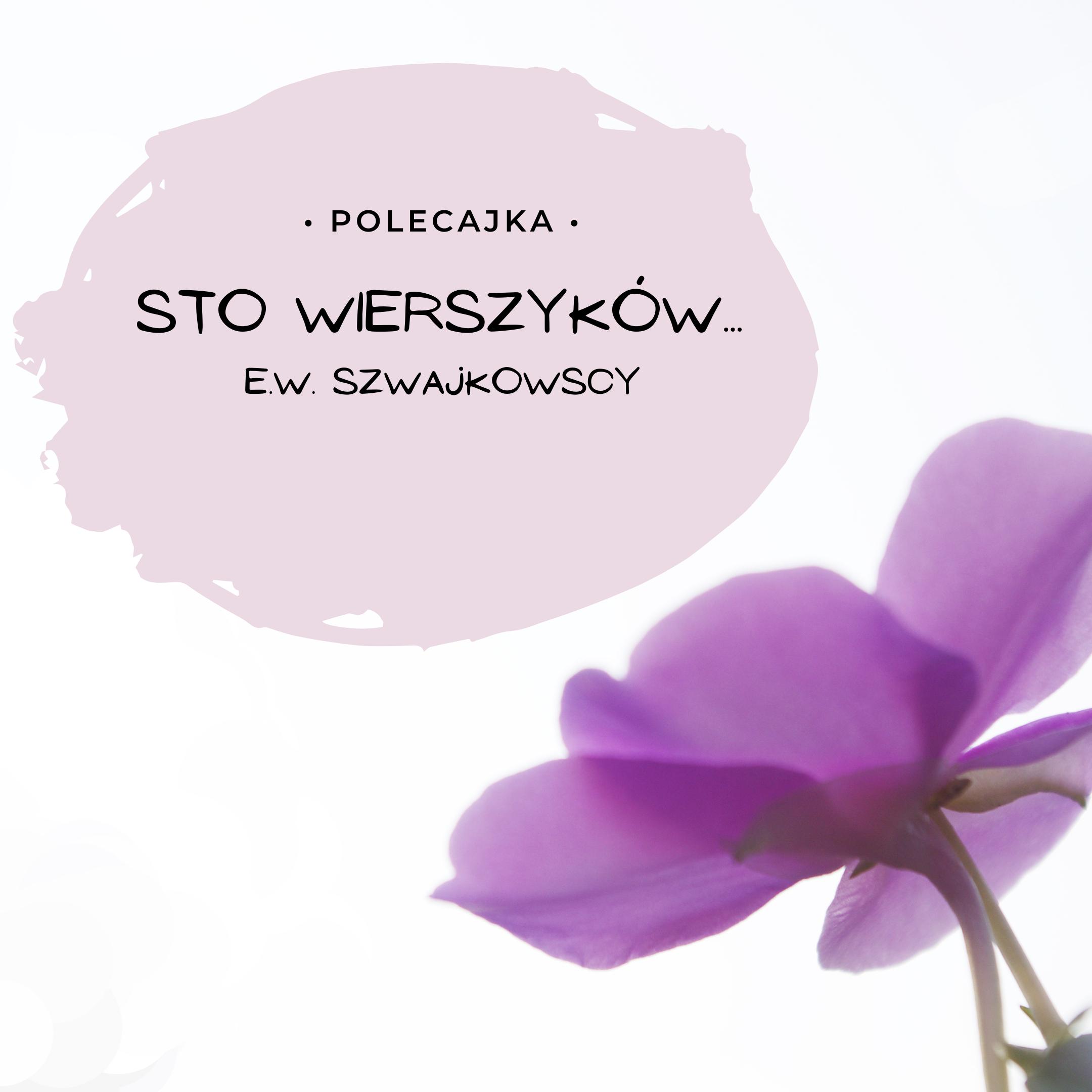Sto wierszyków … tysiące możliwości od E.W. Szwajkowskich