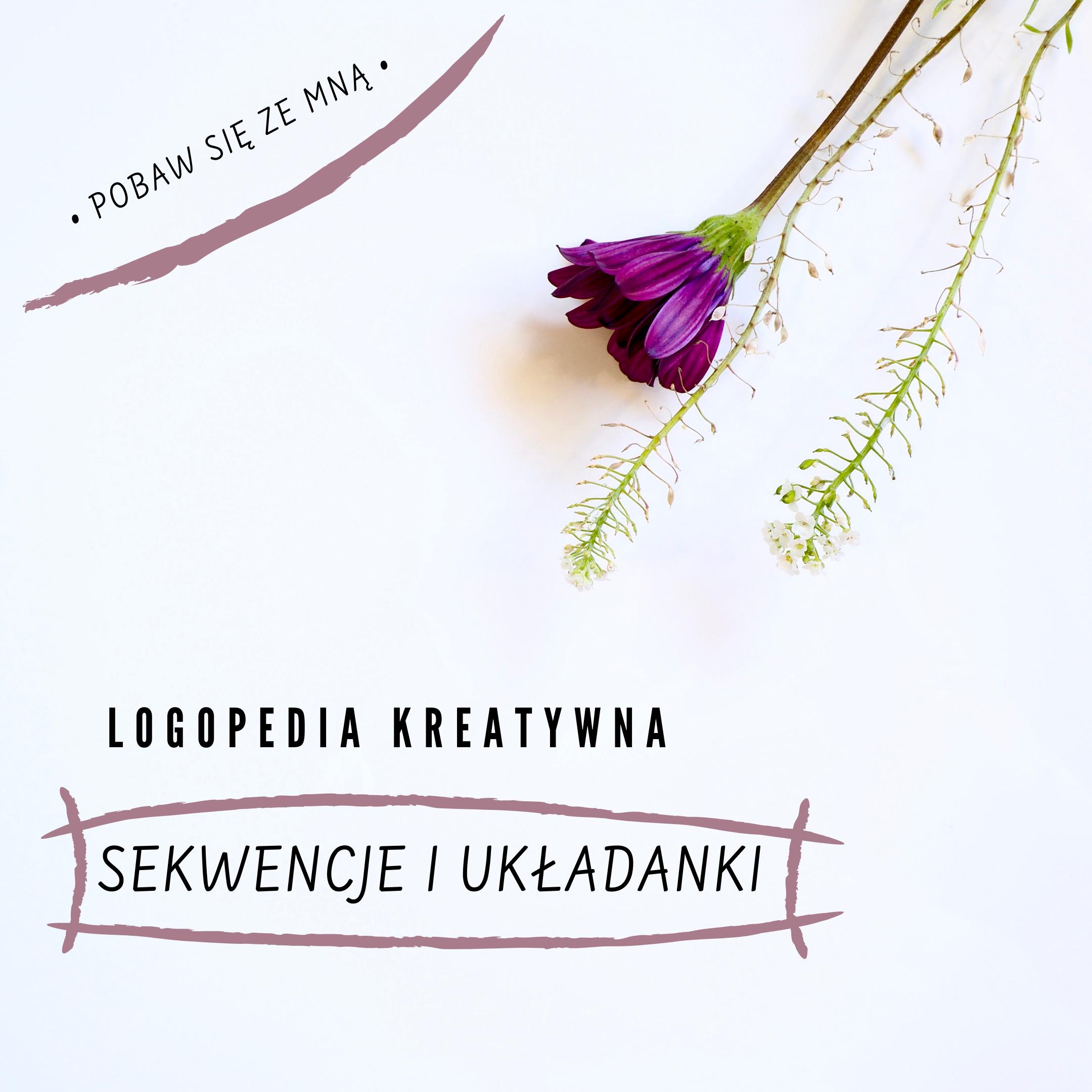 Logopedia kreatywna cz. I (sekwencje i układanki lewopółkulowe)