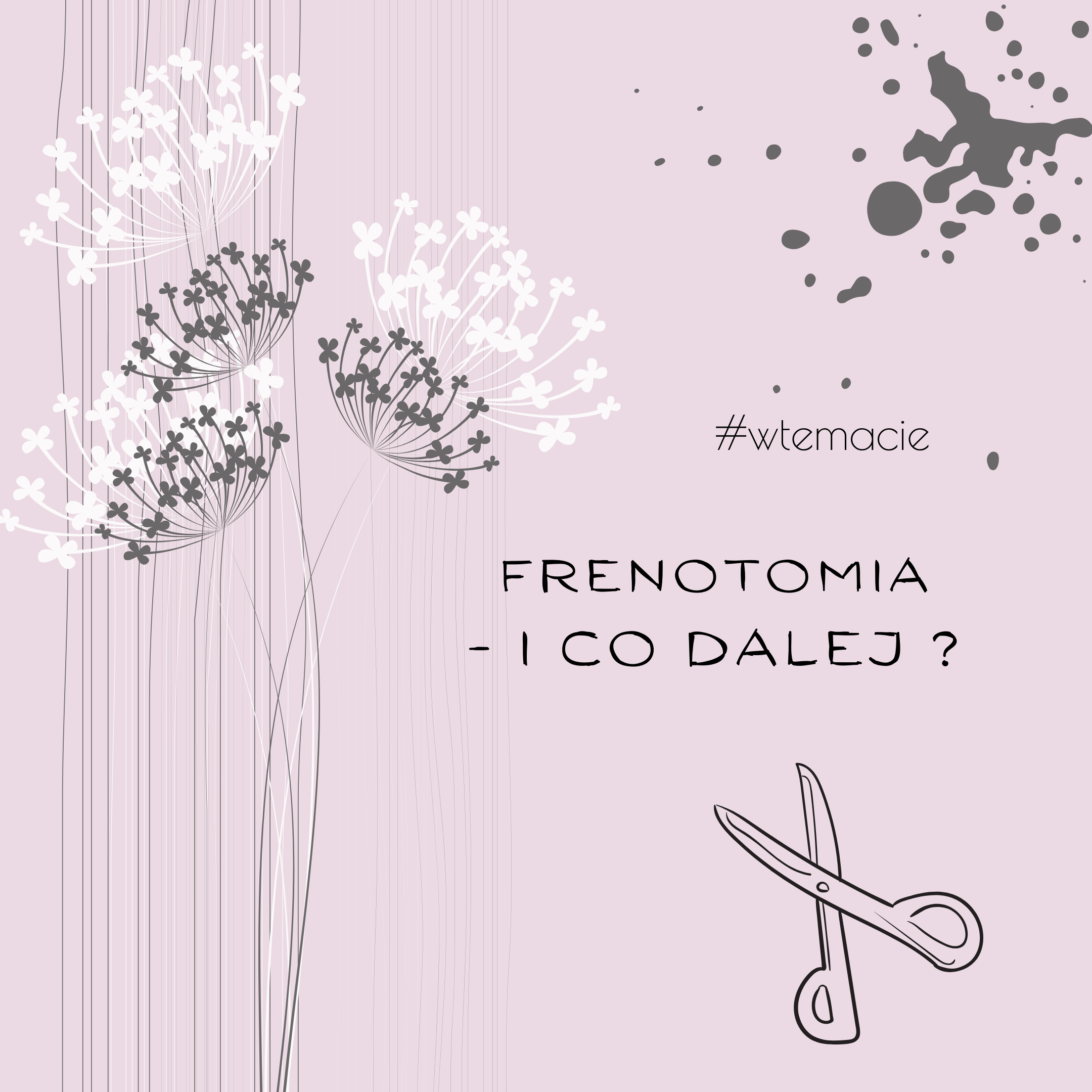 Frenotomia. I co dalej?