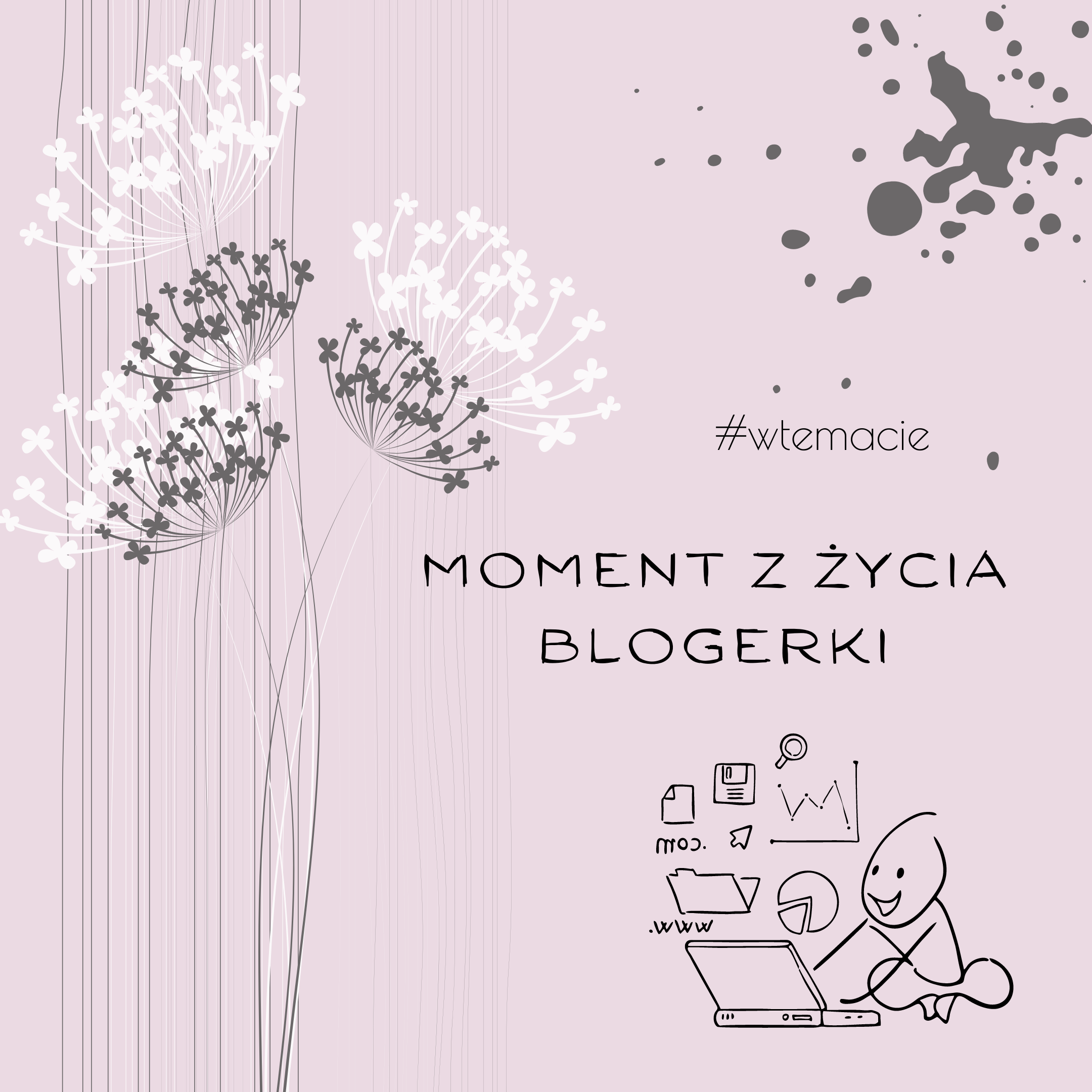Moment z życia blogerki
